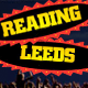 Reading Festival and Leeds Festival